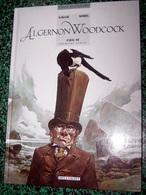 ALBUM * ALGERNON WOODCOK < L'OEIL FE * Premiére Partie Par GALLIE & XOREL - Livres, BD, Revues