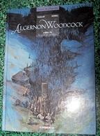 ALBUM * ALGERNON WOODCOK <  L'OEIL FE * 2éme Partie Par GALLIE & XOREL - Livres, BD, Revues