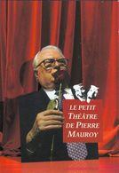 Le Petit Théâtre De Pierre Maurois - Chronique Impertinente De La Vie Politique Dans Le Nord Pas De Calais - Books