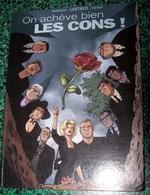 Pointez Sur L'image Pour Zoomer ALBUM * ON ACHEVE BIEN LES CONS *par G. LAUTNER & Ph. CHANOINAT / Dessin Ph.CASTAZA - Livres, BD, Revues