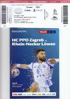 Croatia Zagreb 2017 / Arena / Handball / PPD Zagreb - Rhein-Neckar Lowen, Mannheim / Entry Ticket + Game Brochure - Match Tickets