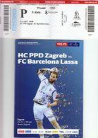 Croatia Zagreb 2017 / Arena / Handball / PPD Zagreb - FC Barcelona Lassa, Spain / Entry Ticket + Game Brochure - Match Tickets