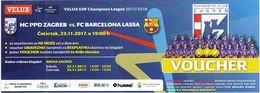Croatia Zagreb 2017 / Arena / Handball / PPD Zagreb - FC Barcelona Lassa, Spain / Ticket Voucher - Match Tickets