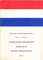 Drs. W.J. Van Doorn - Nederlandse Oorlogspost Rondom De Tweede Wereldoorlog Deel I - Posthistorische Studies 5 (V) - Filatelie En Postgeschiedenis