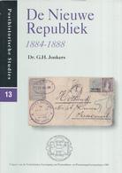 Dr. G.H. Jonkers - De Nieuwe Republiek 1884 - 1888 - Posthistorische Studies 13 - Filatelie En Postgeschiedenis