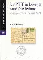H.E.R. Sandberg - De PTT In Bevrijd Zuid-Nederland  4 Oktober 1944 - 28 Juli 1945 - Posthistorische Studies 16 - Filatelie En Postgeschiedenis