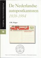 J.M. Hager - De Nederlandse Autopostkantoren 1939-1994 - Posthistorische Studies 18 - Filatelie En Postgeschiedenis