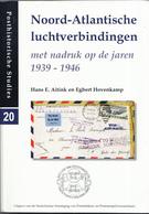 Hans E. Aitink En Egbert Hovenkamp - Noord-Atlantische Luchtverbindingen 1939-1946 - Posthistorische Studies 20 - Filatelie En Postgeschiedenis