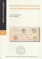 R. Van Den Heuvel  En H.E.R. Sandberg - Ontstaan En Invoering Van Het Nederlandse Postblad - Posthistorische Studies 21 - Filatelie En Postgeschiedenis