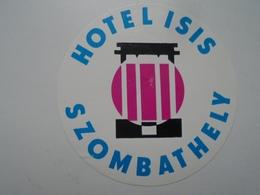 D156555 Hotel Label - Hotel  ISIS  -Szombathely  Hungary - Hotel Labels