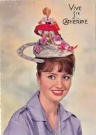 CPSM Dentelée Fête Vive Sainte Catherine Tradition Chapeau Hat Bonnet Fantaisie - Sainte-Catherine