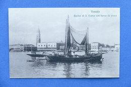 Cartolina Venezia - Bacino Di S. Marco Con Barca Da Pesca - 1920 Ca. - Venezia