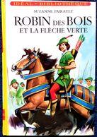 Suzanne Pairault - ROBIN Des Bois Et La Flèche Verte - Idéal Bibliothèque - ( 1974  ) . - Ideal Bibliotheque