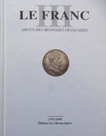 Livre Argus Monnaies Françaises LE FRANC 1795-1999 Ecu Franc Coin BICENTENAIRE - Books & Software