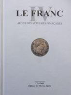 Livre Argus Monnaies Françaises LE FRANC 1795-2001 Ecu Franc Coin BICENTENAIRE - Books & Software