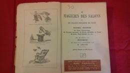 RICHARD.LE MAGICIEN DES SALONS OU LE DIABLE COULEUR DE ROSE Recueil De Tours D'escamotage... (col1e) - Jeux De Société