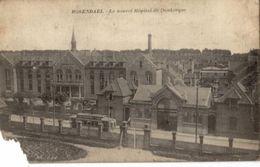 ROSENDAEL  -  Le Nouvel Hôpital De Dunkerque  - (1918) - 3° Choix - Dunkerque