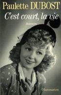 C'est Court La Vie Dédicacé Par Paulette Dubost (ISBN 2080666983 EAN 9782080666987) - Livres Dédicacés