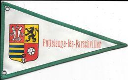 FANION  -Armoiries, Blason, Ecusson,Héraldique   - PUTTELANGE-LES-FARSCHVILLER - LORRAINE  (Moselle) - Toile Plastifiée - Ecussons Tissu