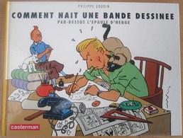 E.O. COMMENT NAIT UNE BANDE DESSINÉE Par Dessus L'épaule D'Hergé - Hergé