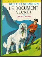 Cécile AUBRY Belle Et Sébastien, Le Document Secret Bibliothèque Verte - Bibliotheque Verte