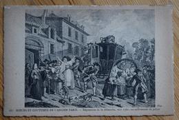 Moeurs Et Coutumes De L'ancien Paris - Répression De La Débauche Vers 1780 ; Un Enlèvement De Police - (n°9895) - Autres