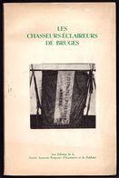 ZEER ZELDZAAM - TRES RARE  !! BOEK - LIVRE ** LES CHASSEURS ECLAIREURS DE BRUGES ** 120 Pages - Softcover Illustré 1948 - Regiments