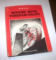 Motociclismo - M. Mazzoni - Mitiche Moto Temerari Piloti - 1^ Ed.  1991 - Sin Clasificación