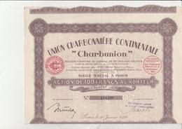 """ACTION DE 100 FRS  - UNION CHARBONNIERE CONTINENTALE """"CHARBUNION"""" ANNEE 1928 - - Mines"""
