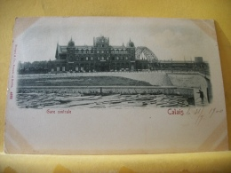 B16 6979 CPA 1900 - 62 CALAIS. GARE CENTRALE - EDIT. STENGEL 4222 (+DE 20000 CARTES MOINS 1 EURO) - Calais