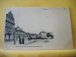 B16 7017 CPA 1900 -62 CALAIS. HOTEL DES POSTES ET LE GRAND HOTEL - EDIT. B.F. -ANIMATION (+DE 20000 CARTES MOINS 1 EURO) - Calais
