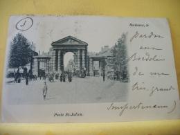 B16 7079 CPA 1900 - 33 BORDEAUX. PORTE ST JUNIEN - EDIT.? - ANIMATION (+DE 20000 CARTES MOINS 1 EURO) - Bordeaux