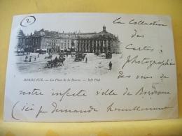 B16 7146 CPA 1900 - 33 BORDEAUX. LA PLACE DE LA BOURSE - EDIT. ND 7 - ANIMATION (+DE 20000 CARTES MOINS 1 EURO) - Bordeaux