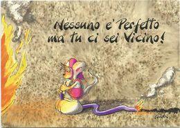 V1574 Nessuno è Perfetto, Ma Tu Ci Sei Vicino - Humor Houmor - Illustrazione Illustration Diddl / Non Viaggiata - Humor