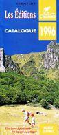 1 CATALOGUE NEUF 1996 LES EDITIONS CHAMINA MASSIF CENTRAL GÎTES D'ETAPES SENTIERS DE RANDONNEES - NOTRE SITE Serbon63 - Maps/Atlas