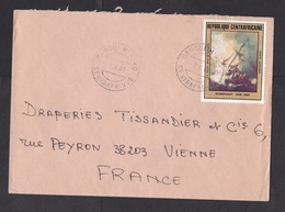 CAR: Cover To France, 1981, 1 Stamp, Painting Rembrandt, Ship, Art, Rare Real Use! (traces Of Use) - Centraal-Afrikaanse Republiek