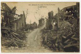 MILITARIA GUERRE 14/18 ALBERT SOMME La Rue De Boulan Après Les Bombardements Allemands - Voyagé LONGUEAU Mme WERQUIN - Guerre 1914-18