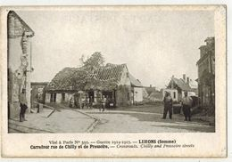 MILITARIA GUERRE 14/18 LIHONS EN SANTERRE SOMME Carrefour Rue De Chilly Et De Pressoire Après Bombardements Allemands - Guerre 1914-18