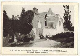 MILITARIA GUERRE 14/18 LIHONS EN SANTERRE SOMME Le Grand Manoir Bombardé -  Après Bombardements Allemands - Guerre 1914-18