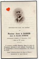 37460-ZE-DIVERS-Souvenez-vous Dans Vos Prières De Mr Alexis Le BARBIER époux De Gabrielle DUTERTRE ,décédé Le 3 Nov 1945 - Obituary Notices