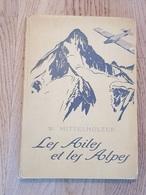 """Walter Mittelholzer (1894-1937) """"Les Ailes Et Les Alpes"""" (ORELL FUSSLI 1928) Pionier Aviation & Directeur SWISSAIR - Livres, BD, Revues"""