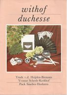 NL.- Reclame Folder Voor Het Boek - Withof Duchesse -  Trude V.d. Heijden-Biemans. Yvonne Scheele-Kerkhof. Puck Smelter- - Reclame