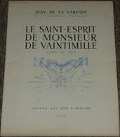 Rare Ancien Livre Illustré 1944, Le Saint-Esprit De Monsieur Vaintimille Jean De La Varende, Illustré Par Jean A Mercier - Livres, BD, Revues