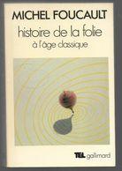 Michel Foucault Histoire De La Folie à L'âge Classique - Livres, BD, Revues