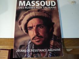MASSOUD. 2001. DES RUSSES AUX TALIBANS. PHOTOGRAPHIES DE REZA 20 ANS DE RESISTANCE AFGHANE - History
