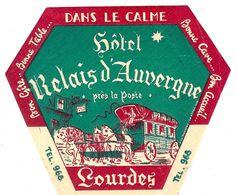 HOTEL RELAIS D AUVERGNE PRES LA POSTE LOURDES DANS LE CALME TEL. 968 BONNE CAVE BON ACCUEIL - Etiquettes D'hotels