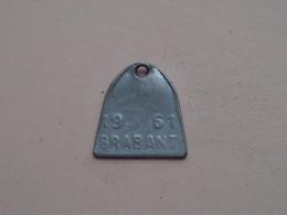 Belasting Op HONDEN BRABANT 1961 - 65252 / Belgique - België ( TOKEN For Dog / Chien TAX / For Detail, Zie Photo ) ! - Unclassified