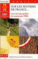 1 CATALOGUE NEUF 1996 LES EDITIONS FFRP SUR LES SENTIERS DE FRANCE GRANDES RANDONNEES PEDESTRES - NOTRE SITE Serbon63 - Maps/Atlas
