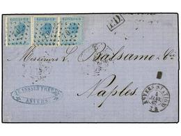 78 BELGICA. Of.18 (3). 1867. ANVERS To NAPOLI. Folded Letter Franked With Three <B>20 Cts.</B> Blue Stamps, Tied By <B>7 - Stamps