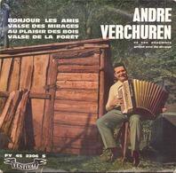 45 TOURS ANDRE VERCHUREN FESTIVAL 2206 BONJOUR LES AMIS / VALSE DES MIRAGES / AU PLAISIR DES BOIS / VALSE DE LA FORET - Instrumental
